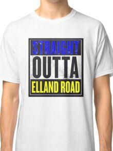 STRAIGHT OUTTA ELLAND ROAD Classic T-Shirt