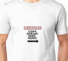 Warning: Cops Unisex T-Shirt