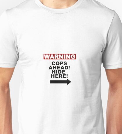 Warning: Cops Unisex T-Shirt