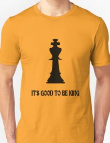 Chess king its good to be king geek funny nerd T-Shirt
