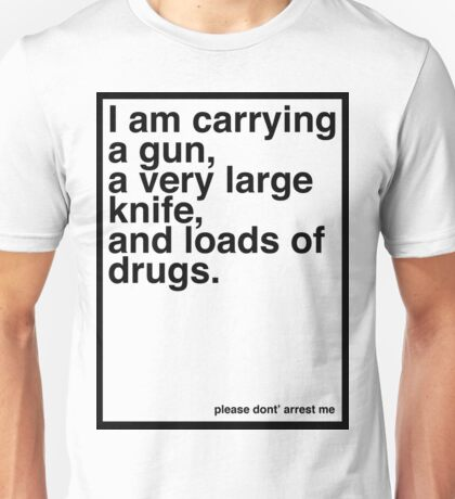 Don't arrest me Unisex T-Shirt