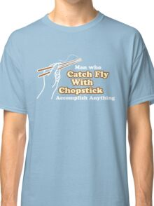 Catch Fly With Chopstick Classic T-Shirt