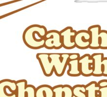 Catch Fly With Chopstick Sticker