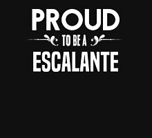Proud to be a Escalante. Show your pride if your last name or surname is Escalante T-Shirt