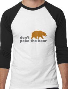 Dont poke the bear funny geek funny nerd Men's Baseball ¾ T-Shirt