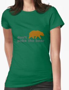 Dont poke the bear funny geek funny nerd Womens Fitted T-Shirt