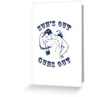 Sun's Out Guns Out Greeting Card
