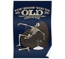 You KNOW you're old when... Poster