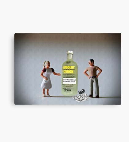 Now what?!?!? …. You said I had a drinking problem and you wanted me to address it!  I did. Canvas Print