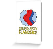Stupid Sexy Flanders! Greeting Card
