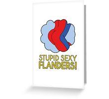 Stupid Sexy Flanders! Greeting Card