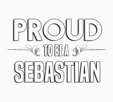 Proud to be a Sebastian. Show your pride if your last name or surname is Sebastian Kids Clothes