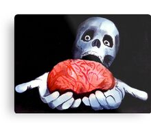 Brains! Live Brains! Metal Print
