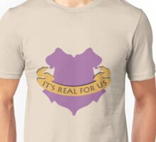 It's Real For Us Unisex T-Shirt