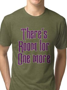 Room for one more Tri-blend T-Shirt