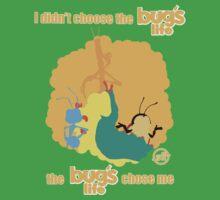 I Didn't Choose The Bug's Life by Seth Harris