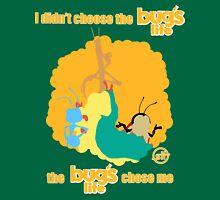 I Didn't Choose The Bug's Life Unisex T-Shirt