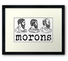 Inspired by Princess Bride - Plato - Aristotle - Socrates - Morons - Movie Quotes - Comedy Framed Print