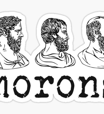 Inspired by Princess Bride - Plato - Aristotle - Socrates - Morons - Movie Quotes - Comedy Sticker