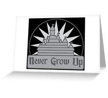Never Grow Up Greeting Card
