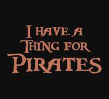 I have a thing for Pirates by TRStrickland
