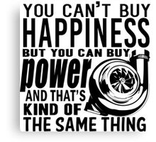 Happiness is power Canvas Print