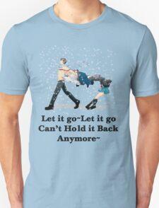 Let it all go Unisex T-Shirt