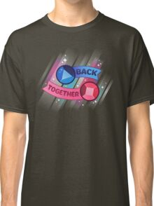 Back Together // Steven Universe Classic T-Shirt