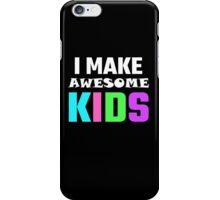 I Make Awesome Kids iPhone Case/Skin