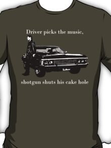 Driver picks the music, Shotgun shuts his cakehole T-Shirt