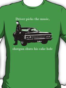 Driver picks the music, Shotgun shuts his cakehole T-Shirt