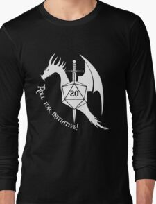 Roll for Initiative!  (white) Long Sleeve T-Shirt