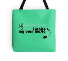 I Make My Own Music Tote Bag