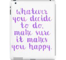 Happy Quote iPad Case/Skin