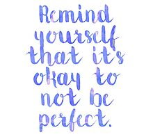 Perfect Quote Photographic Print