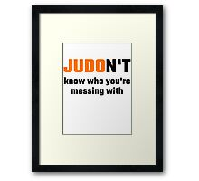 JUDOn't Know Who You're Messing With Framed Print
