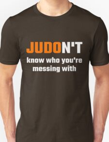 JUDOn't Know Who You're Messing With Unisex T-Shirt