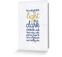 Light and dark inside us Greeting Card