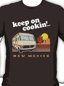 Funny - Keep on Cookin'! (Distressed Vintage Look) T-Shirt