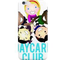 Daycare Club Friends Fun iPhone Case/Skin