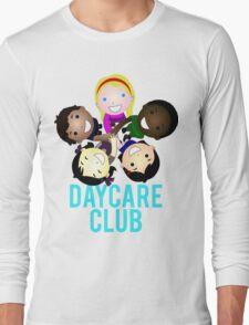 Daycare Club Friends Fun Long Sleeve T-Shirt