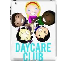 Daycare Club Friends Fun iPad Case/Skin