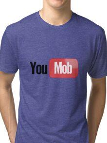 You Mob [-0-] Tri-blend T-Shirt