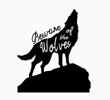 Beware of the Wolves Unisex T-Shirt