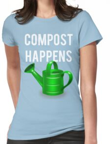 Compost Happens Gardening Womens Fitted T-Shirt