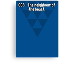 668 - The neighbour of the beast. Canvas Print