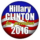 Hillary Clinton for President 2016 by bmgdesigns