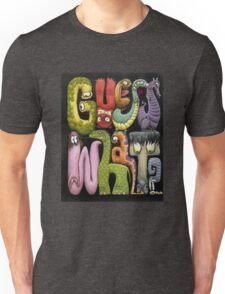 Guess What by Tim Raglin Unisex T-Shirt