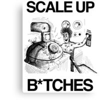 Scale Up B*itches Canvas Print