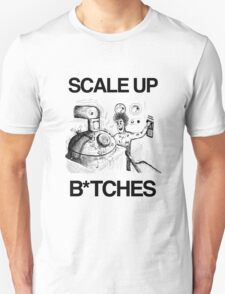 Scale Up B*itches T-Shirt